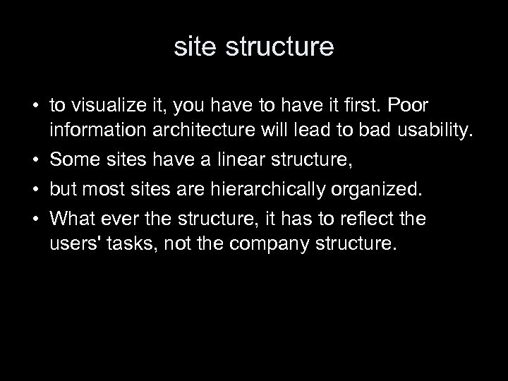site structure • to visualize it, you have to have it first. Poor information