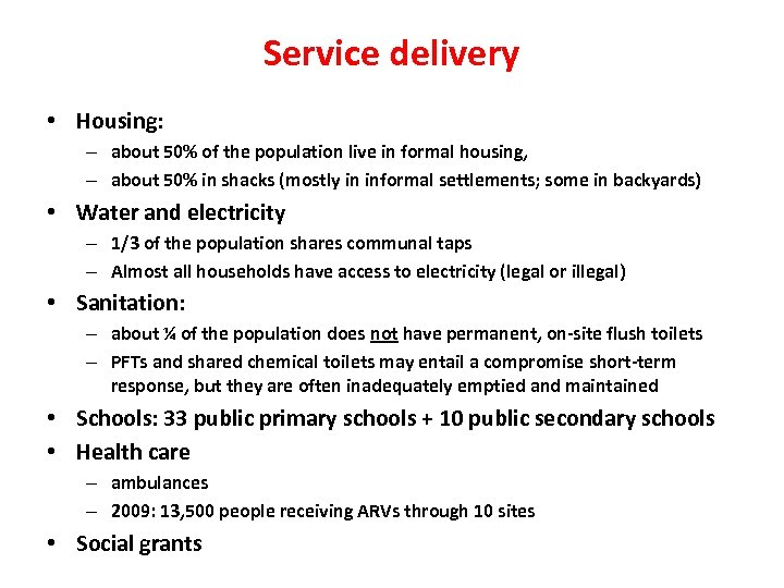 Service delivery • Housing: – about 50% of the population live in formal housing,