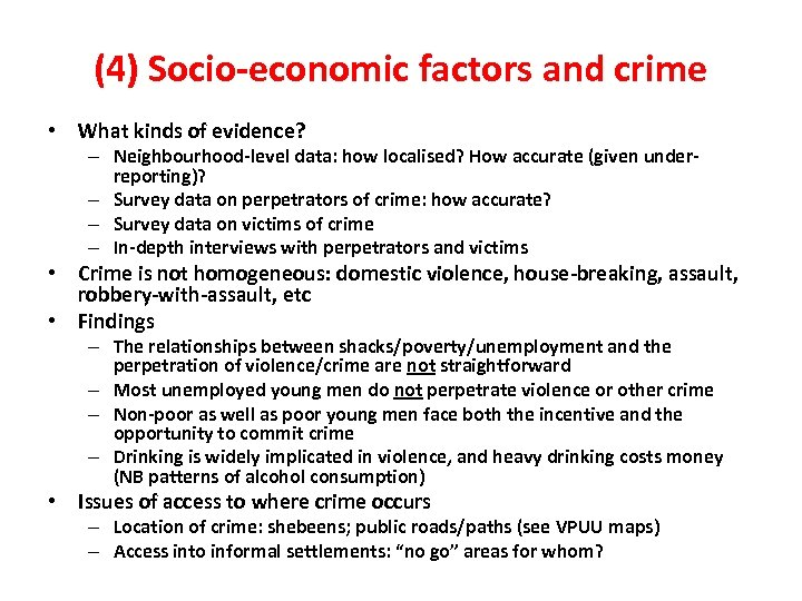 (4) Socio-economic factors and crime • What kinds of evidence? – Neighbourhood-level data: how