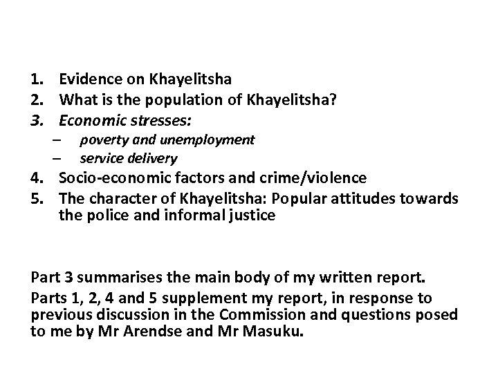 1. Evidence on Khayelitsha 2. What is the population of Khayelitsha? 3. Economic stresses: