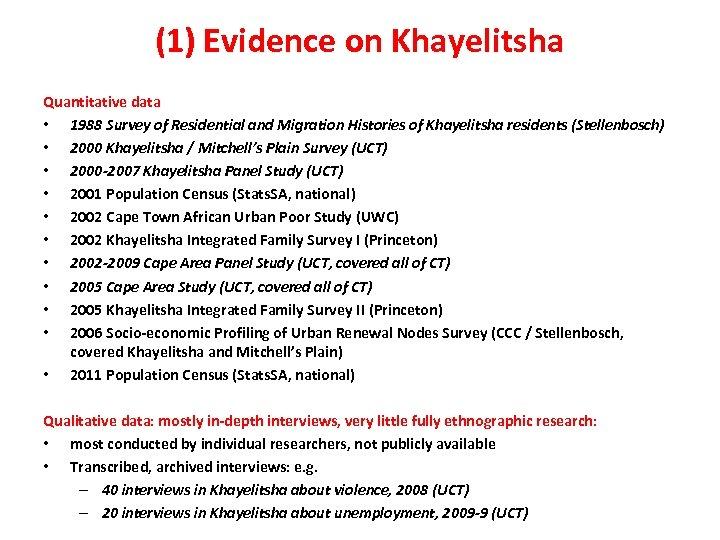 (1) Evidence on Khayelitsha Quantitative data • 1988 Survey of Residential and Migration Histories