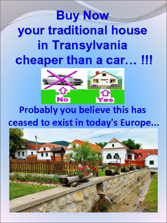 Buy Now your traditional house in Transylvania cheaper than a car… !!! Probably you