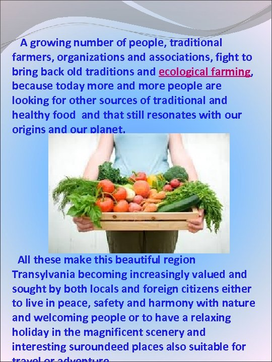 A growing number of people, traditional farmers, organizations and associations, fight to bring