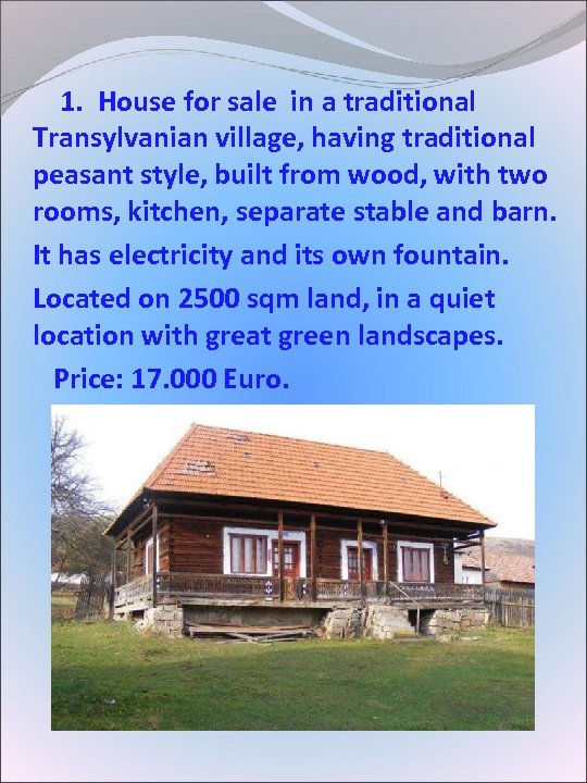 1. House for sale in a traditional Transylvanian village, having traditional peasant style,