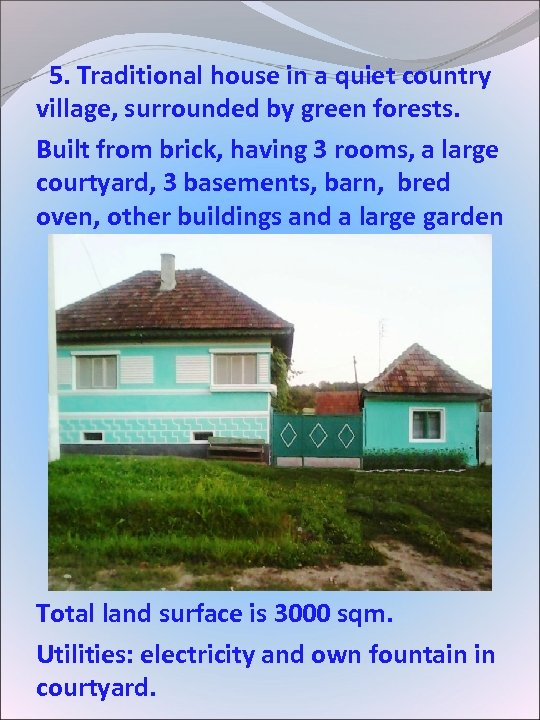 5. Traditional house in a quiet country village, surrounded by green forests. Built