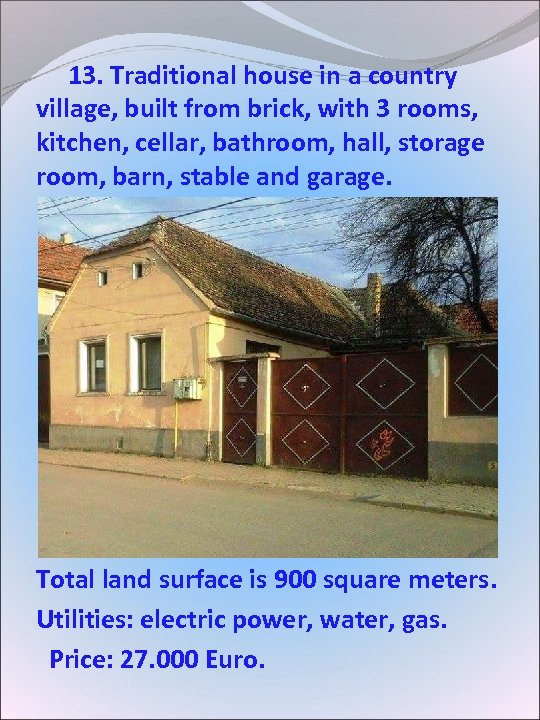 13. Traditional house in a country village, built from brick, with 3 rooms,