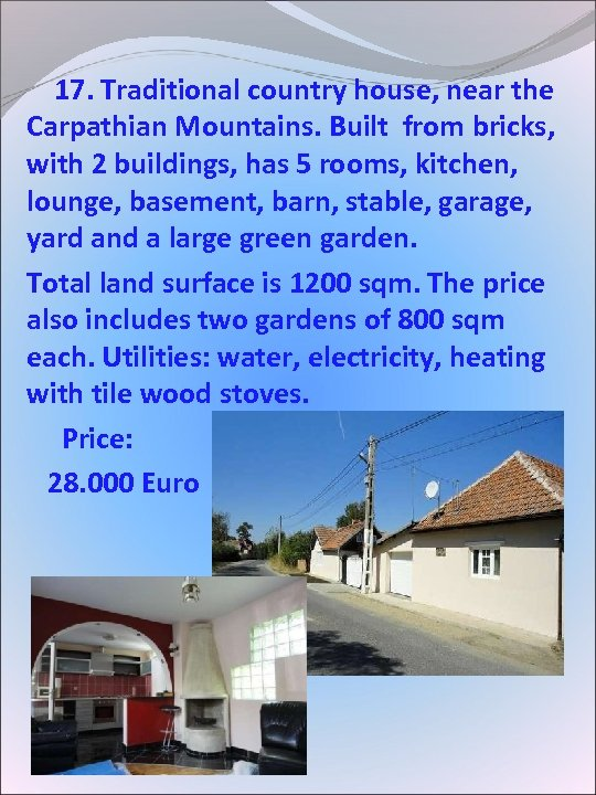 17. Traditional country house, near the Carpathian Mountains. Built from bricks, with 2