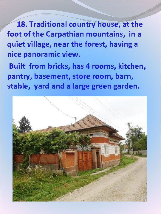 18. Traditional country house, at the foot of the Carpathian mountains, in a