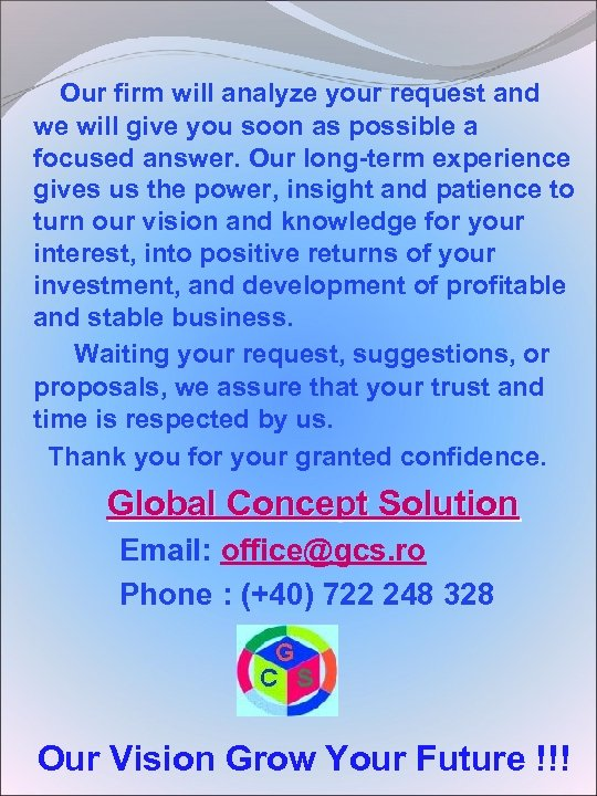 Our firm will analyze your request and we will give you soon as possible