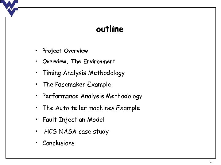 Outline O Project Overview The Environment Timing Analysis Methodology
