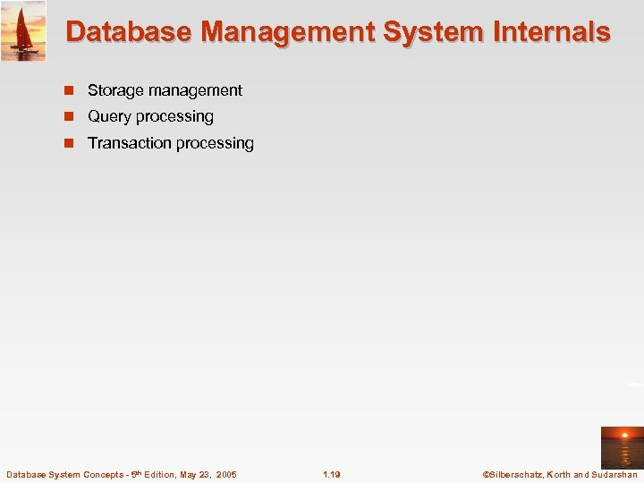 Database Management System Internals n Storage management n Query processing n Transaction processing Database