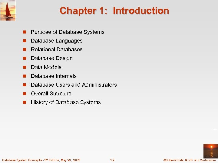 Chapter 1: Introduction n Purpose of Database Systems n Database Languages n Relational Databases
