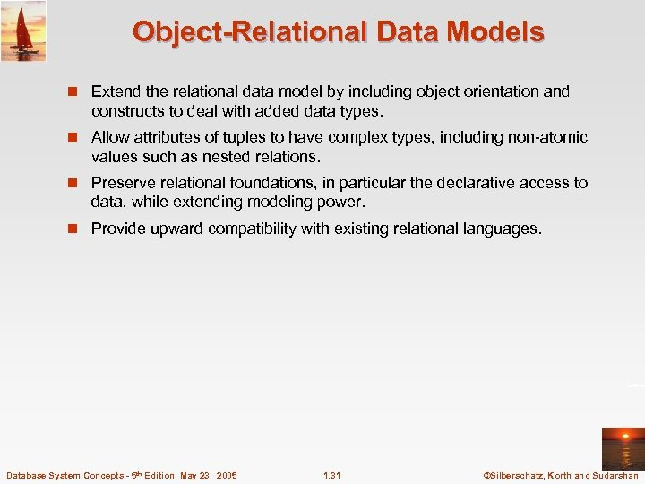 Object-Relational Data Models n Extend the relational data model by including object orientation and