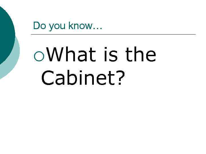 Do you know… ¡What is the Cabinet?