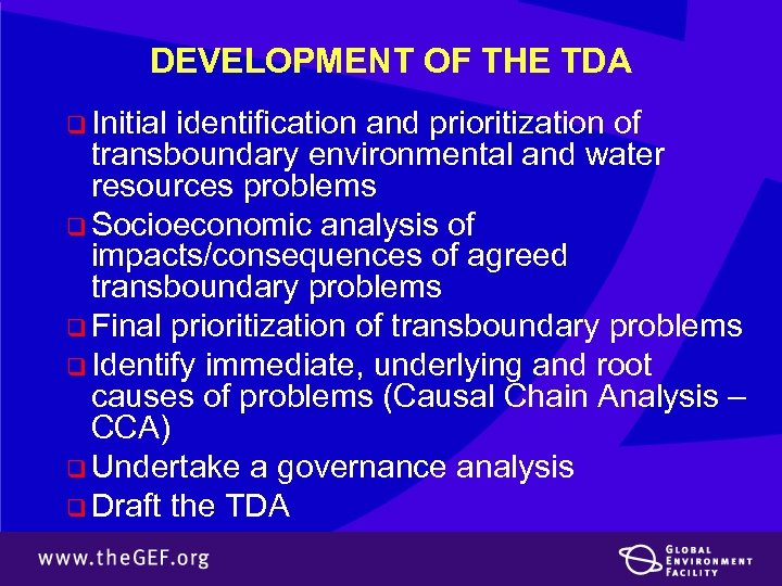 DEVELOPMENT OF THE TDA q Initial identification and prioritization of transboundary environmental and water