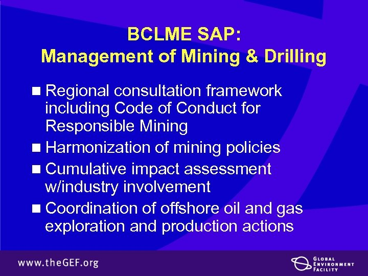 BCLME SAP: Management of Mining & Drilling n Regional consultation framework including Code of