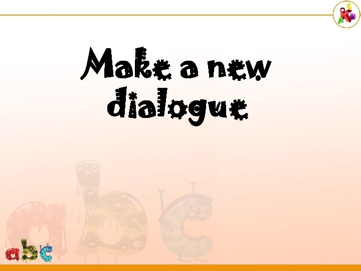 Make a new dialogue