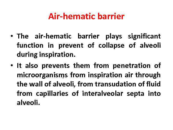 Air-hematic barrier • The air-hematic barrier plays significant function in prevent of collapse of
