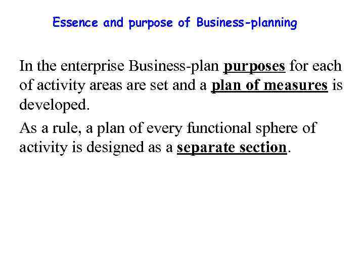 Essence and purpose of Business-planning In the enterprise Business-plan purposes for each of activity