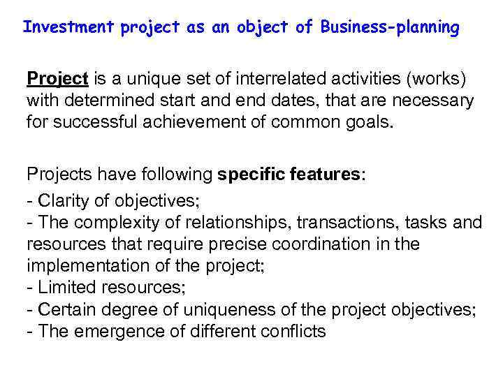 Investment project as an object of Business-planning Project is a unique set of interrelated