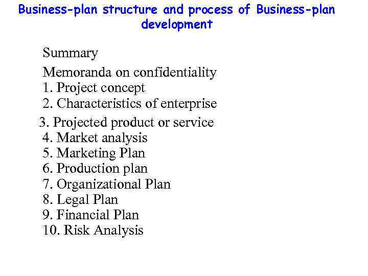 Business-plan structure and process of Business-plan development Summary Memoranda on confidentiality 1. Project concept