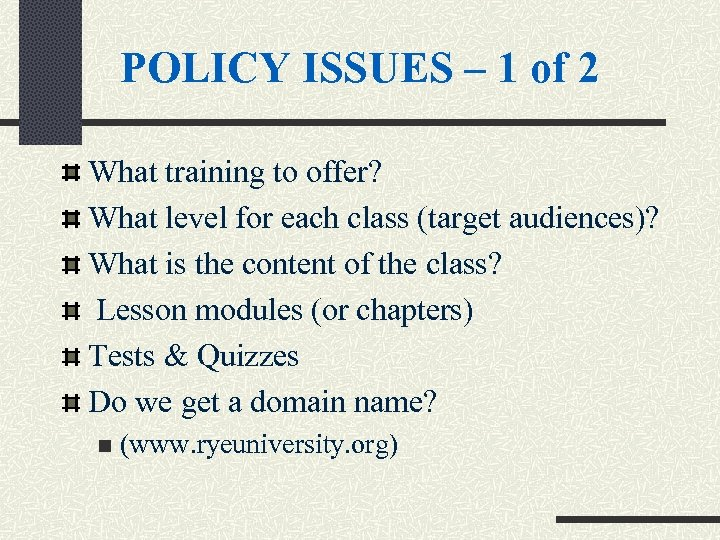 POLICY ISSUES – 1 of 2 What training to offer? What level for each