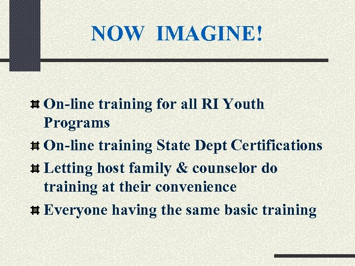 NOW IMAGINE! On-line training for all RI Youth Programs On-line training State Dept Certifications