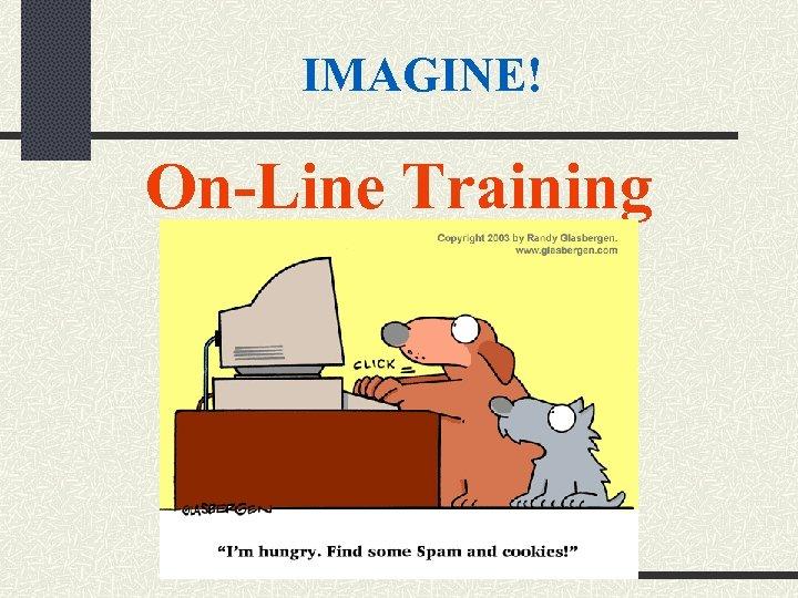 IMAGINE! On-Line Training