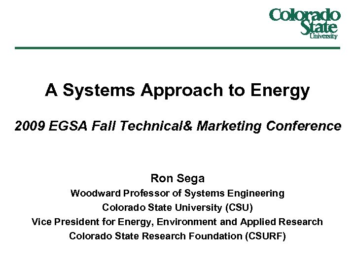 A Systems Approach to Energy 2009 EGSA Fall Technical& Marketing Conference Ron Sega Woodward