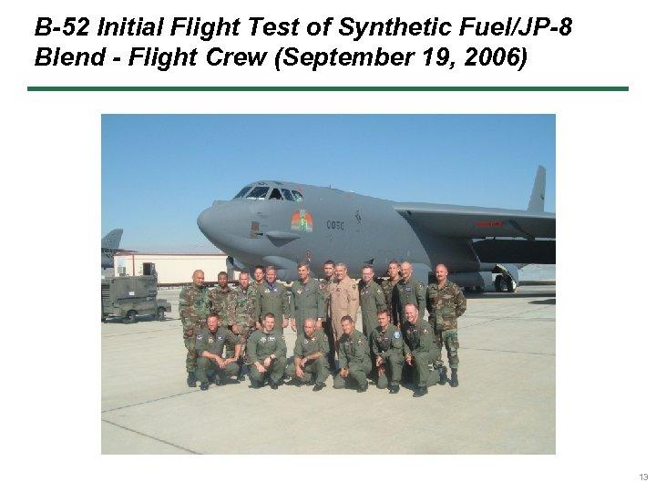 B-52 Initial Flight Test of Synthetic Fuel/JP-8 Blend - Flight Crew (September 19, 2006)