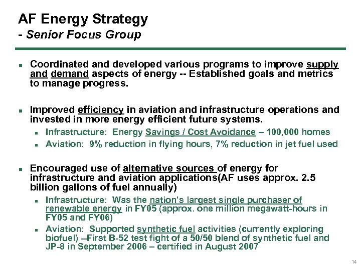 AF Energy Strategy - Senior Focus Group n n Coordinated and developed various programs
