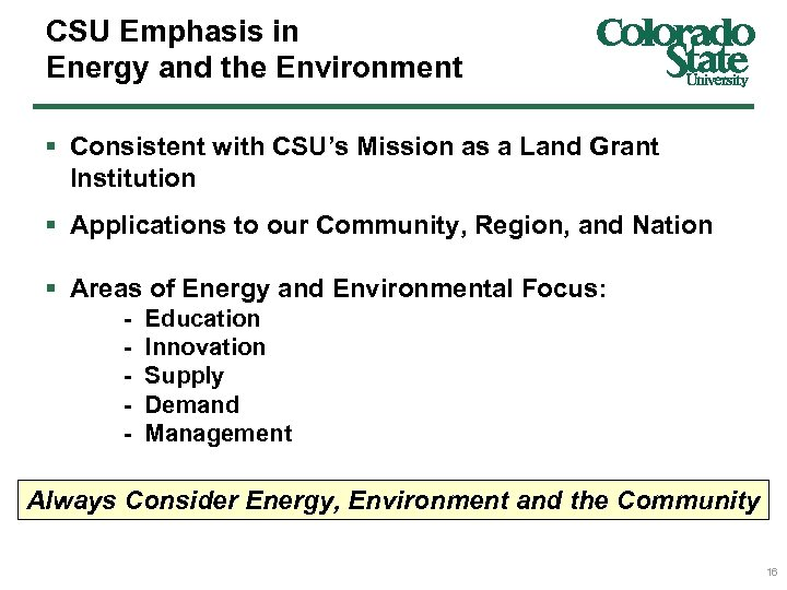 CSU Emphasis in Energy and the Environment § Consistent with CSU's Mission as a