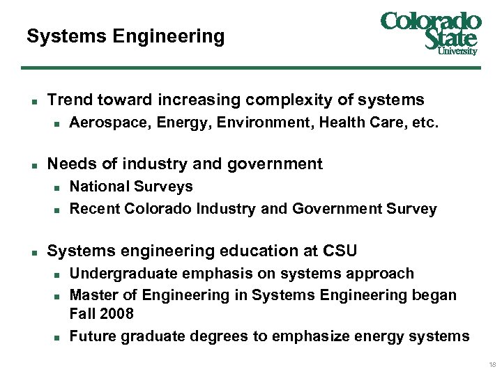 Systems Engineering n Trend toward increasing complexity of systems n n Needs of industry