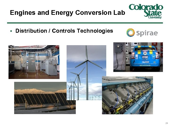 Engines and Energy Conversion Lab § Distribution / Controls Technologies 24