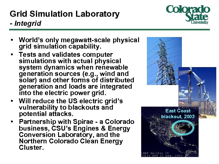 Grid Simulation Laboratory - Integrid • World's only megawatt-scale physical grid simulation capability. •