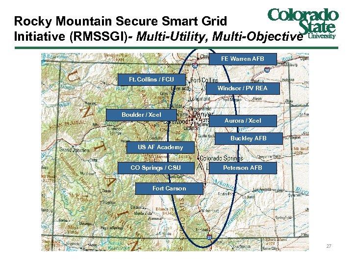 Rocky Mountain Secure Smart Grid Initiative (RMSSGI)- Multi-Utility, Multi-Objective FE Warren AFB Ft. Collins