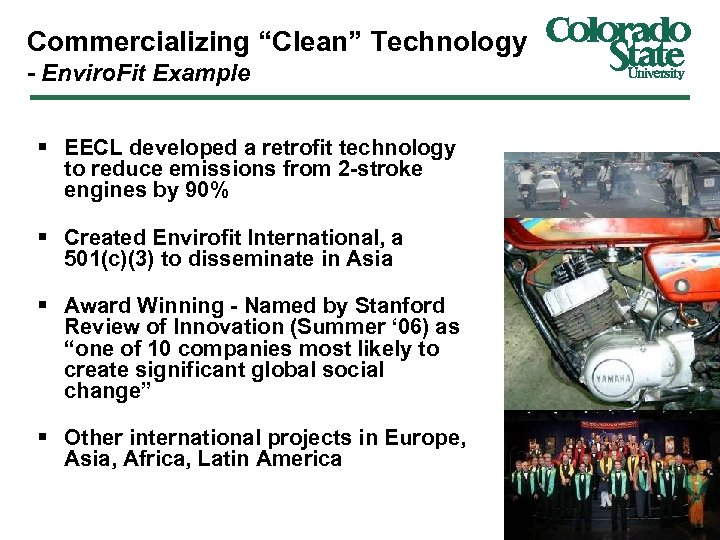 "Commercializing ""Clean"" Technology - Enviro. Fit Example § EECL developed a retrofit technology to"