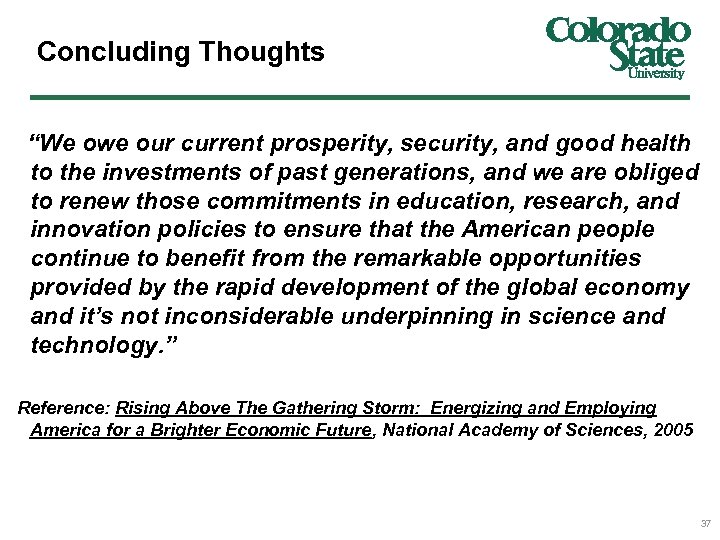 "Concluding Thoughts ""We owe our current prosperity, security, and good health to the investments"