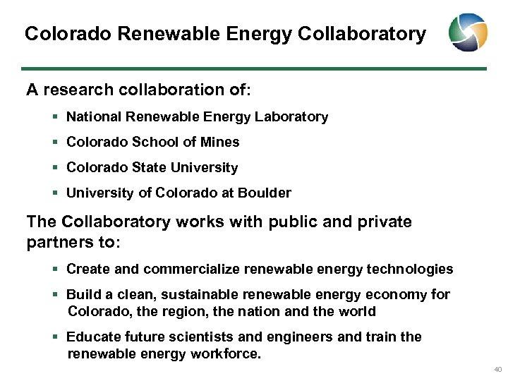 Colorado Renewable Energy Collaboratory A research collaboration of: § National Renewable Energy Laboratory §