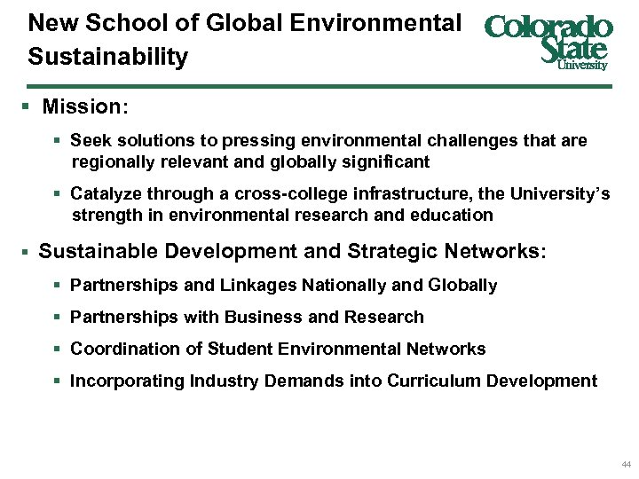 New School of Global Environmental Sustainability § Mission: § Seek solutions to pressing environmental