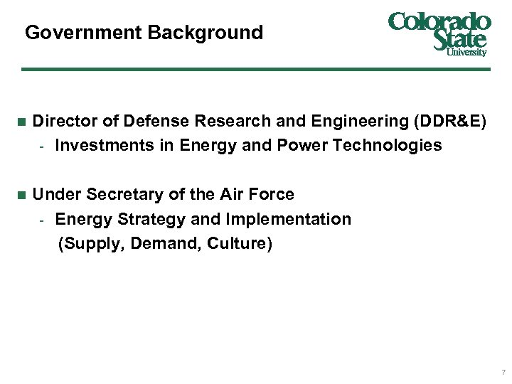 Government Background n Director of Defense Research and Engineering (DDR&E) - Investments in Energy