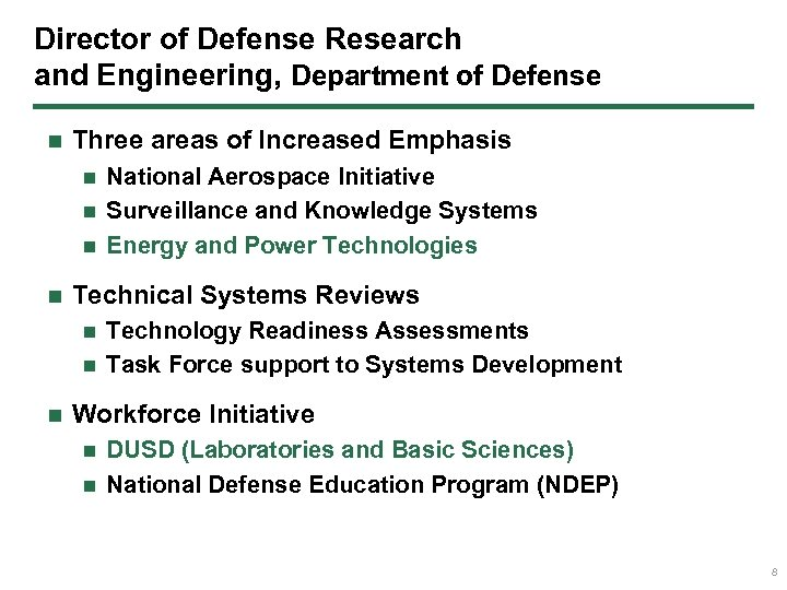 Director of Defense Research and Engineering, Department of Defense n Three areas of Increased