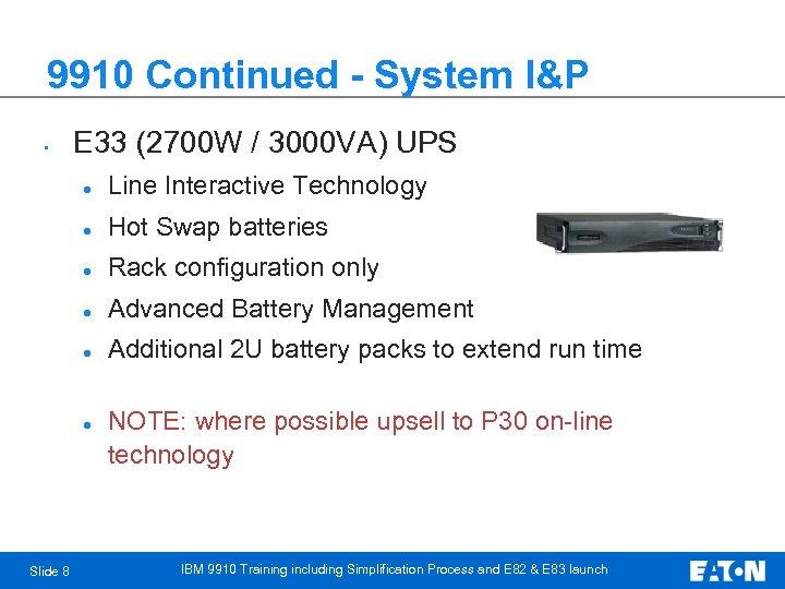 9910 Continued - System I&P • E 33 (2700 W / 3000 VA) UPS