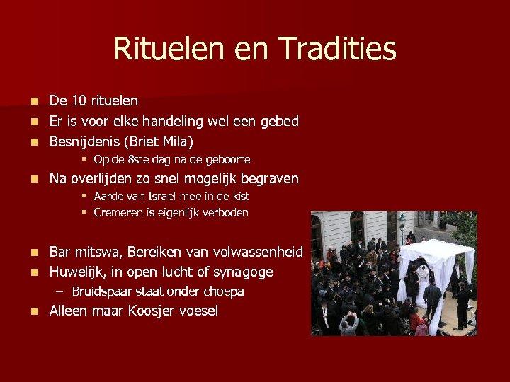 Rituelen en Tradities De 10 rituelen n Er is voor elke handeling wel een