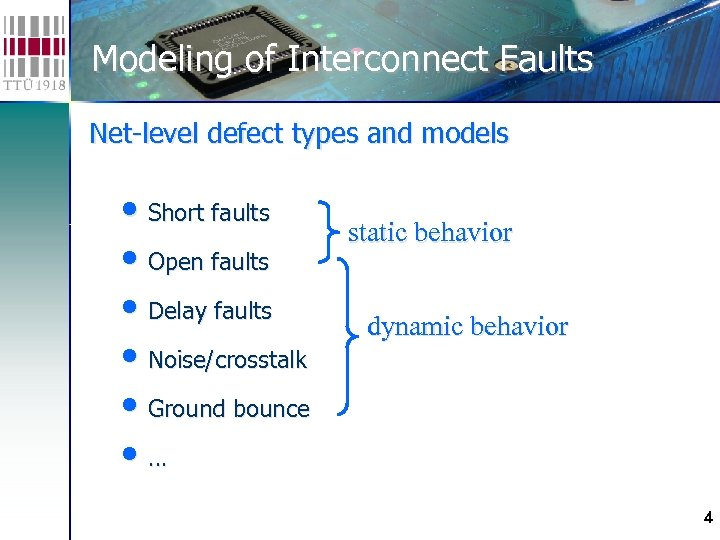 Modeling of Interconnect Faults Net-level defect types and models • Short faults • Open