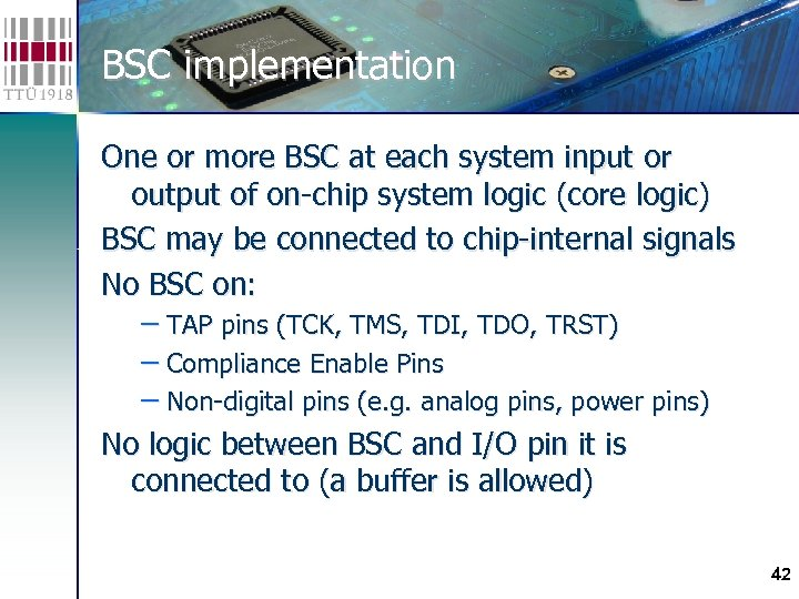BSC implementation One or more BSC at each system input or output of on-chip