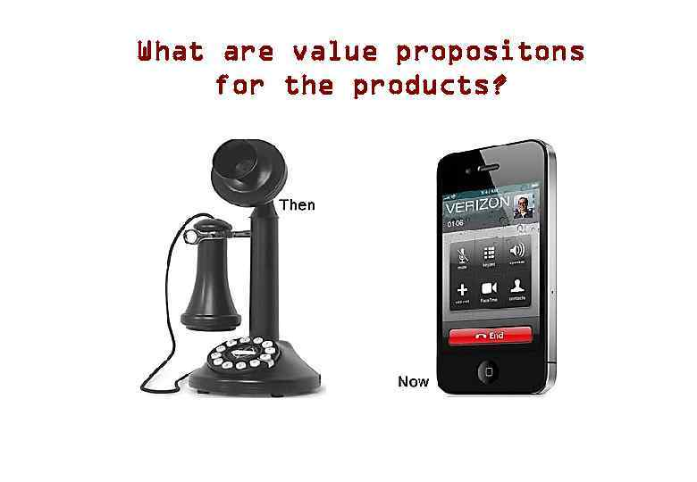 What are value propositons for the products?