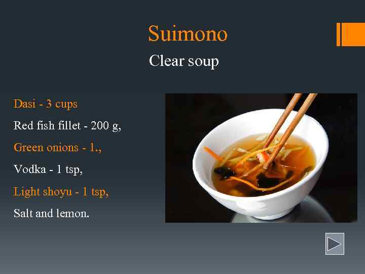 Suimono Clear soup Dasi - 3 cups Red fish fillet - 200 g, Green