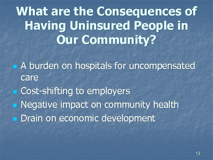 What are the Consequences of Having Uninsured People in Our Community? n n A