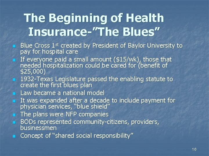 "The Beginning of Health Insurance-""The Blues"" n n n n Blue Cross 1 st"